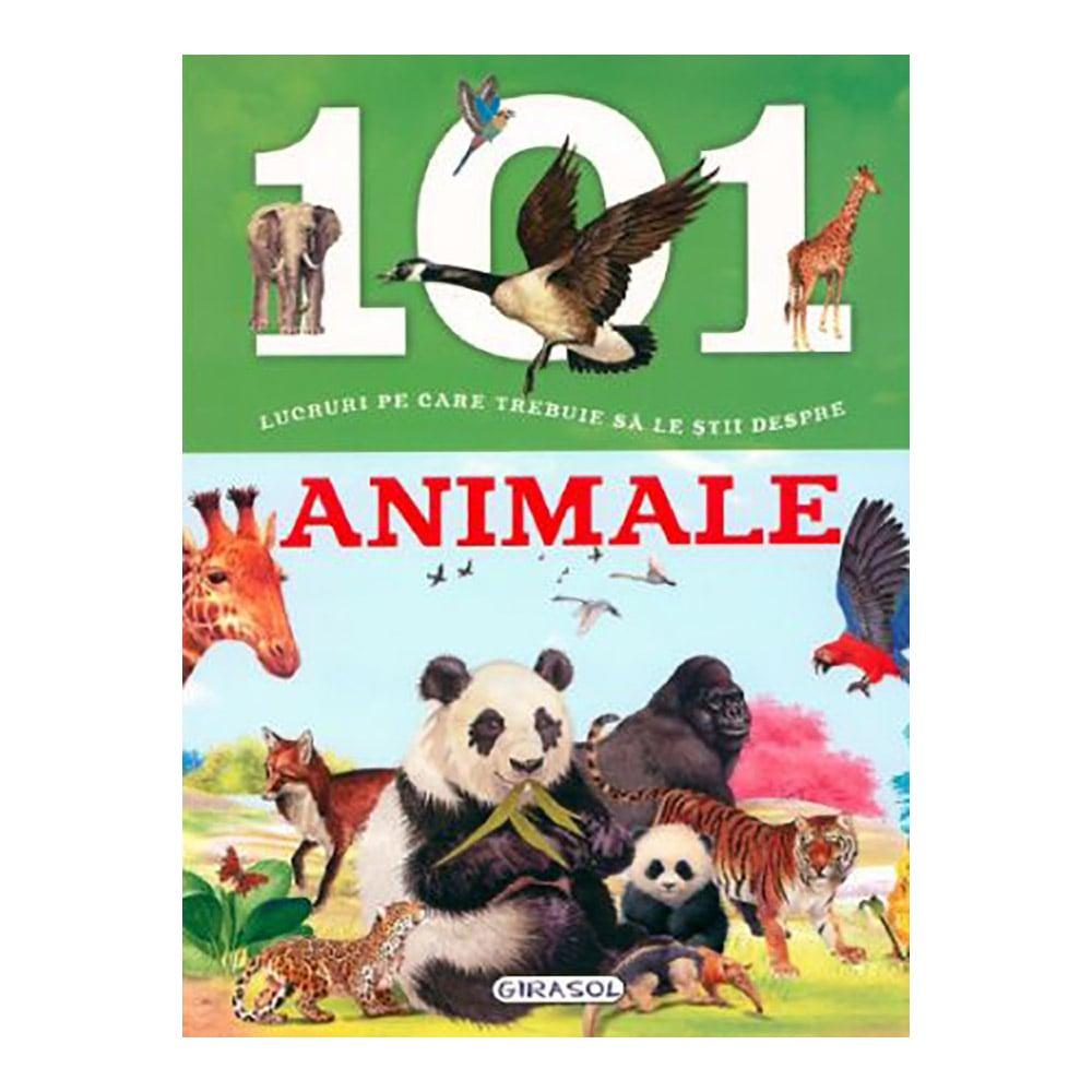 Carte Editura Girasol: 101 lucruri despre - Animale