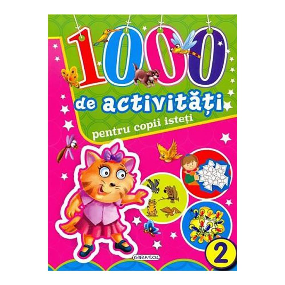 Carte Editura Girasol: 1000 de activitati pentru copii isteti - volumul 2