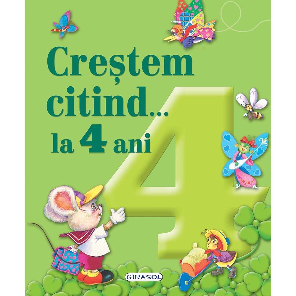 Carte Editura Girasol, Crestem citind la 4 ani