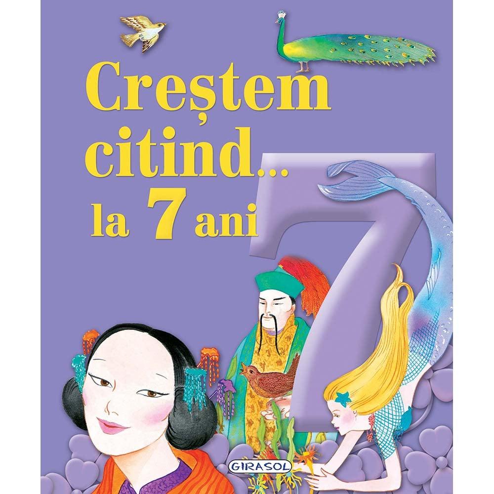 Carte Editura Girasol, Crestem citind la 7 ani