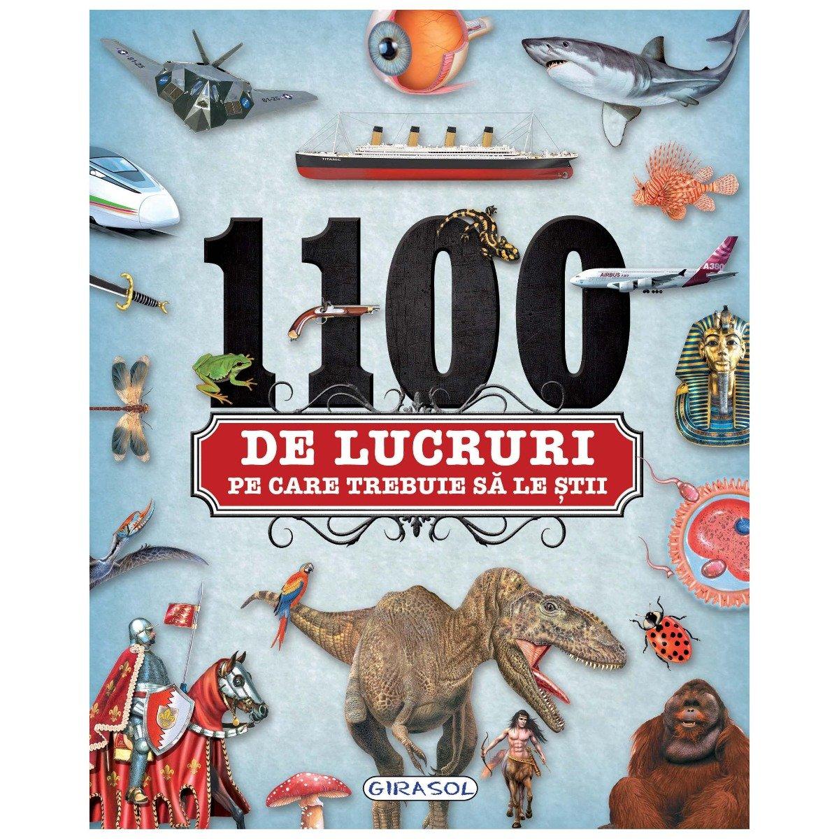 Carte editura Girasol, 1100 de lucruri pe care trebuie sa le stii
