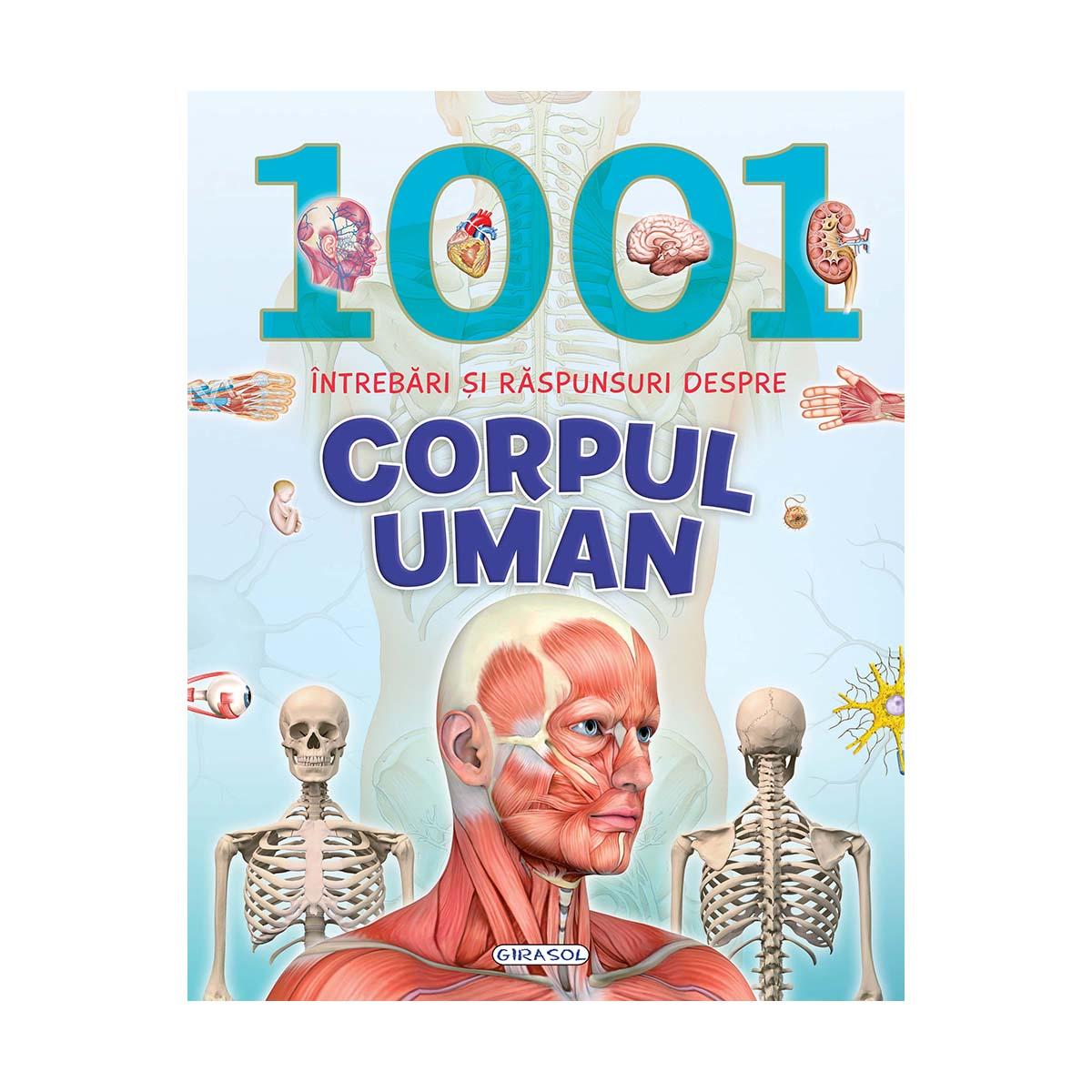 Carte Editura Girasol, 1001 intrebari si raspunsuri despre corpul uman