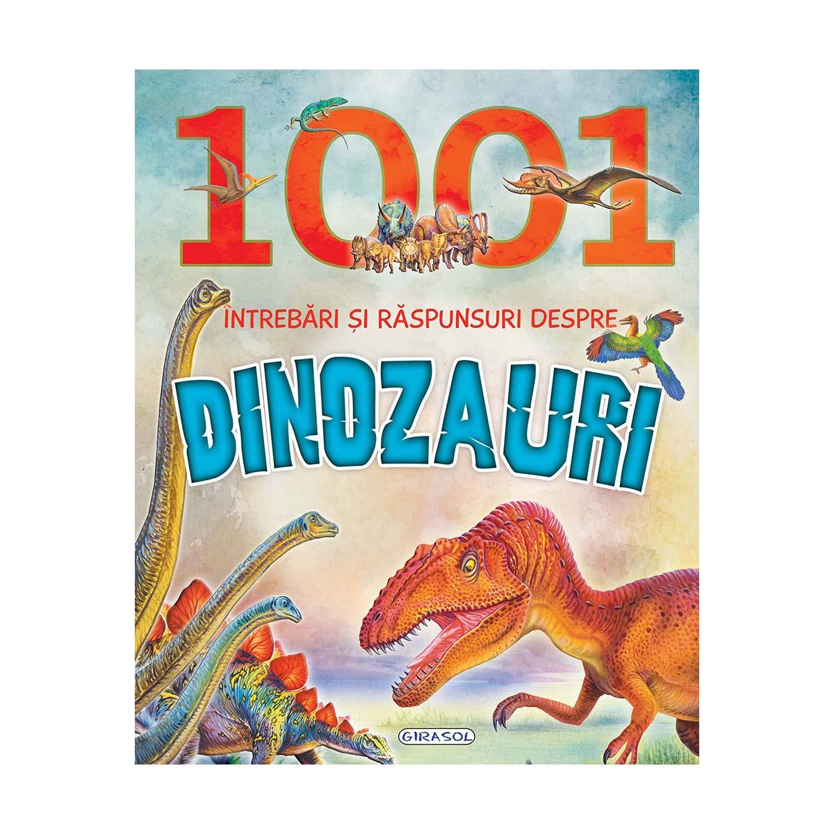 Carte Editura Girasol, 1001 intrebari si raspunsuri despre dinozauri imagine