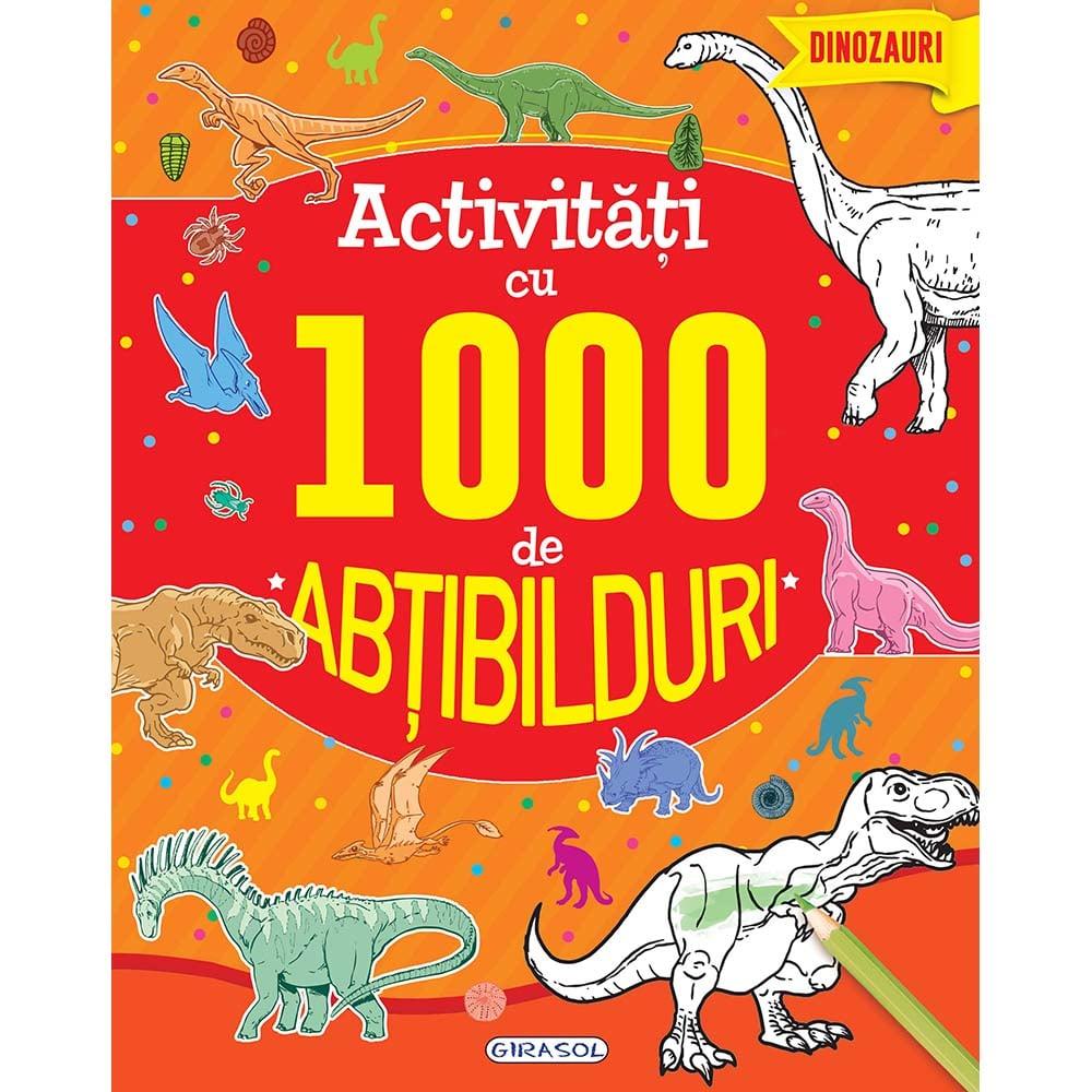 Carte Editura Girasol, Activitati cu 1000 de abtibilduri - Dinozauri
