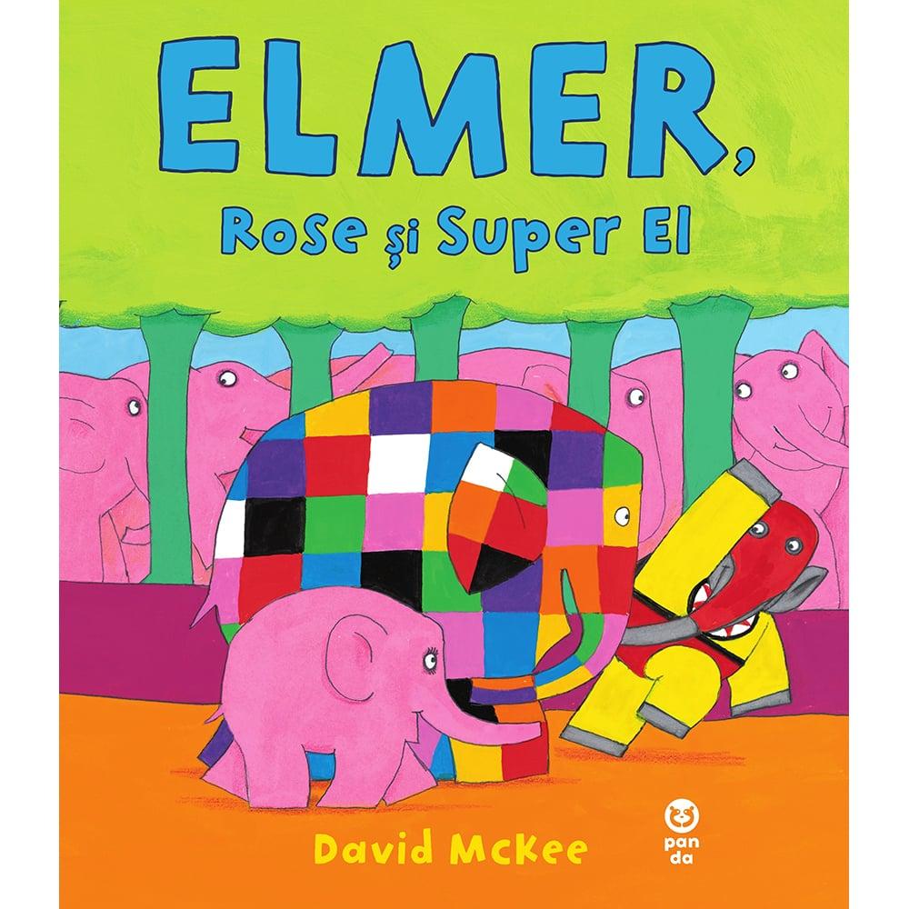 Elmer, Rose si Super El, David Mckee