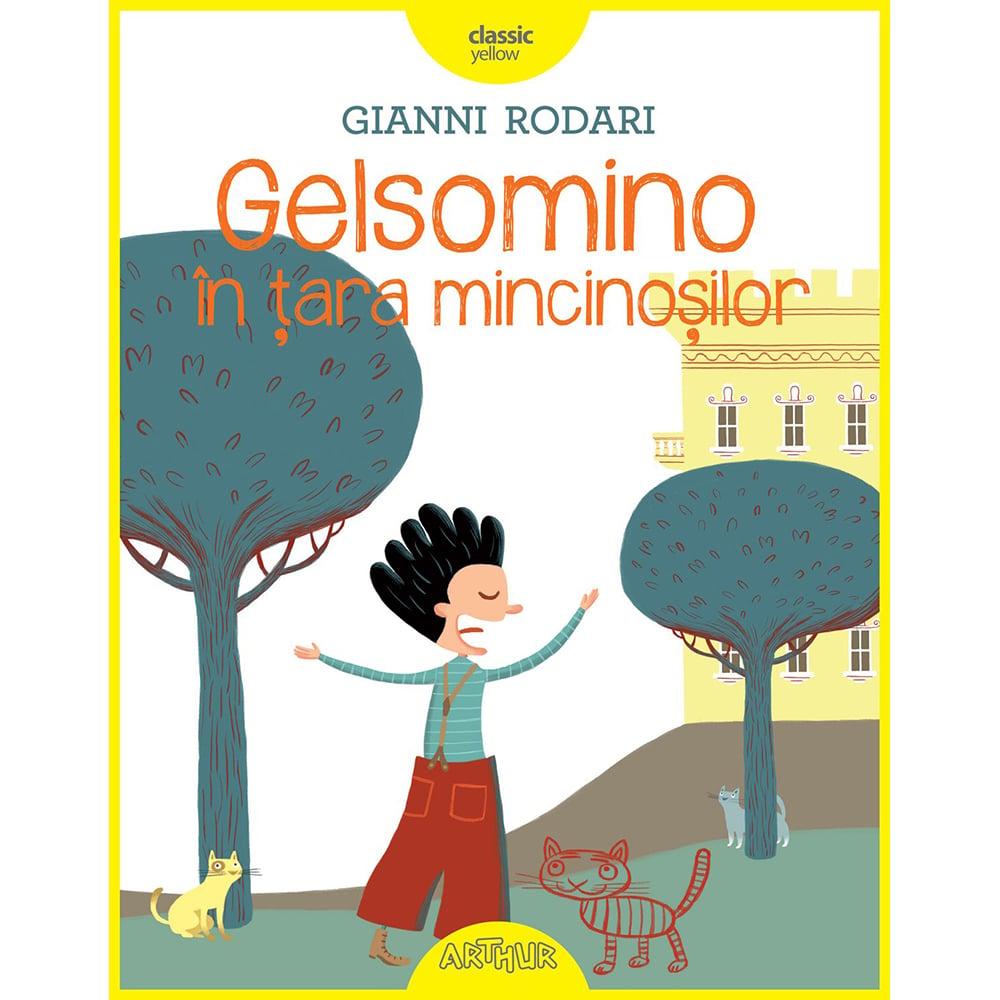 Carte Editura Arthur, Gelsomino in tara mincinosilor, Gianni Rodari