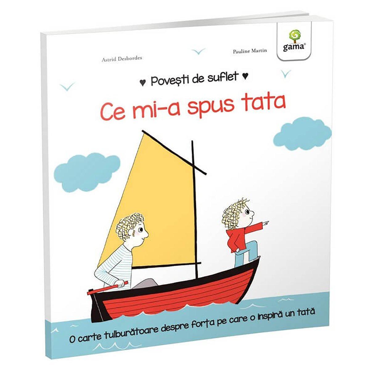Carte Editura Gama, Povesti de suflet, Ce mi-a spus tata