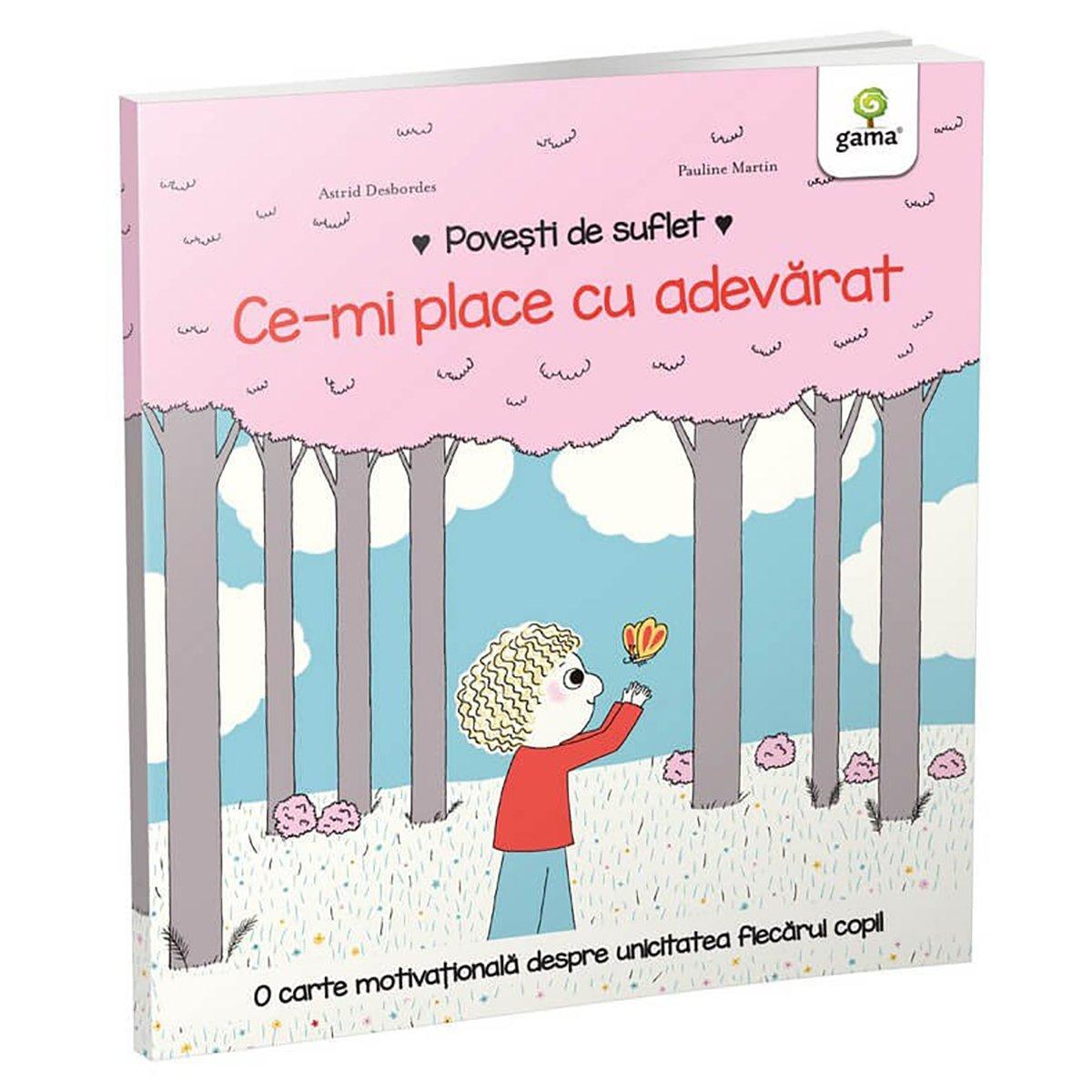 Carte Editura Gama, Povesti de suflet, Ce-mi place cu adevarat