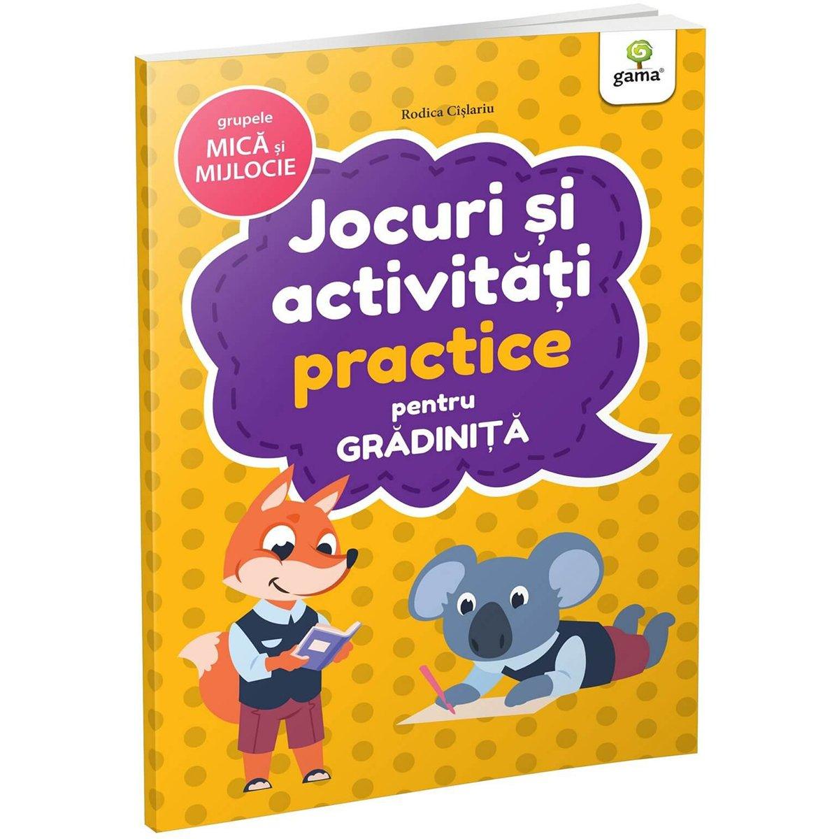 Carte Editura Gama, Jocuri si activitati practice pentru gradinita grupa mica si mijlocie