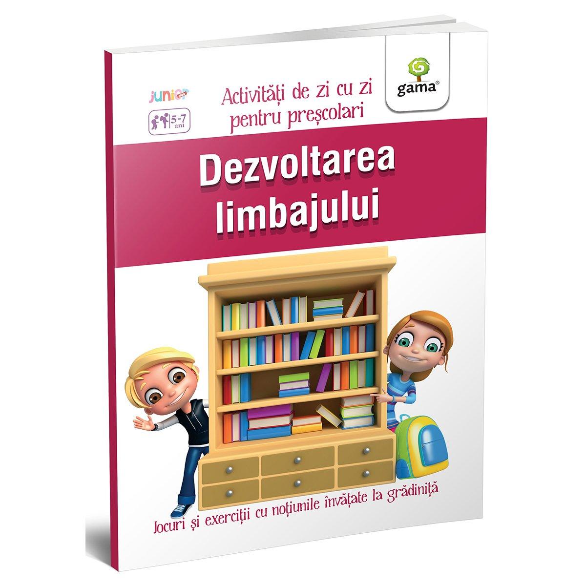 Carte Editura Gama, Dezvoltarea limbajului 5-7 ani, Activitati de zi cu zi