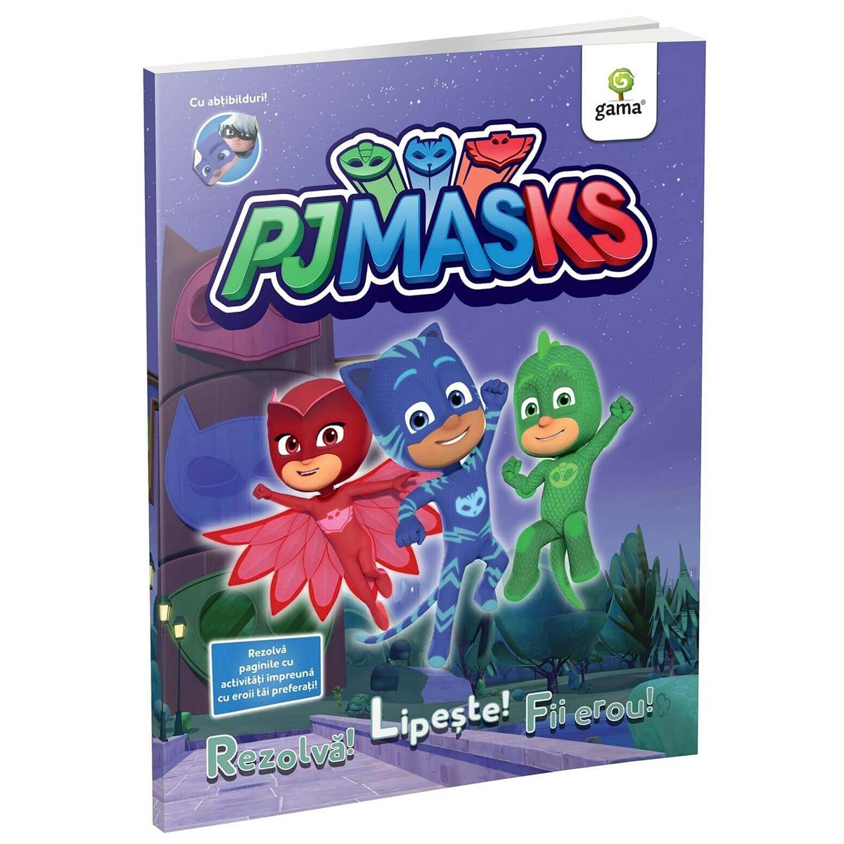 Carte Editura Gama, PJ Masks Rezolva! Lipeste! Fii Erou!