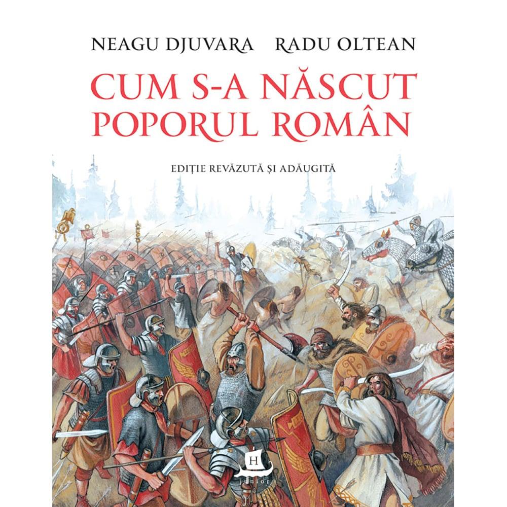 Carte Editura Humanitas, Cum s-a nascut poporul roman, Neagu Djuvara