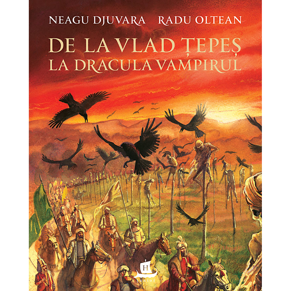 Carte Editura Humanitas, De la Vlad Tepes la Dracula Vampirul, Neagu Djuvara