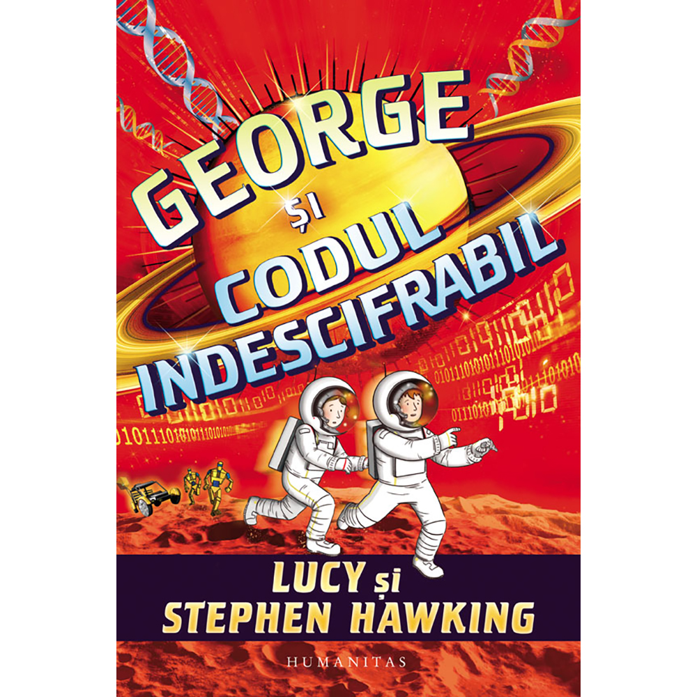 Carte Editura Humanitas, George si codul indescifrabil, Stephen Hawking
