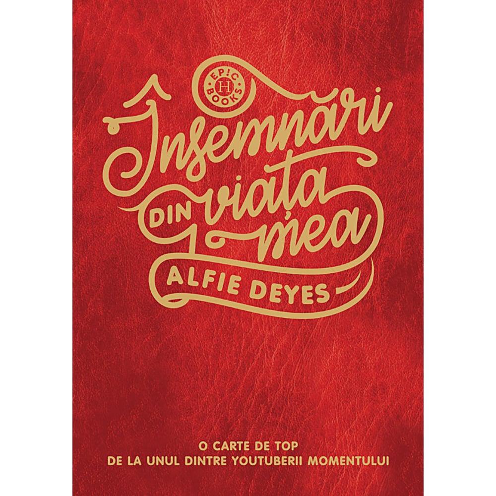 Carte Editura Humanitas, Insemnari din viata mea, Alfie Deyes