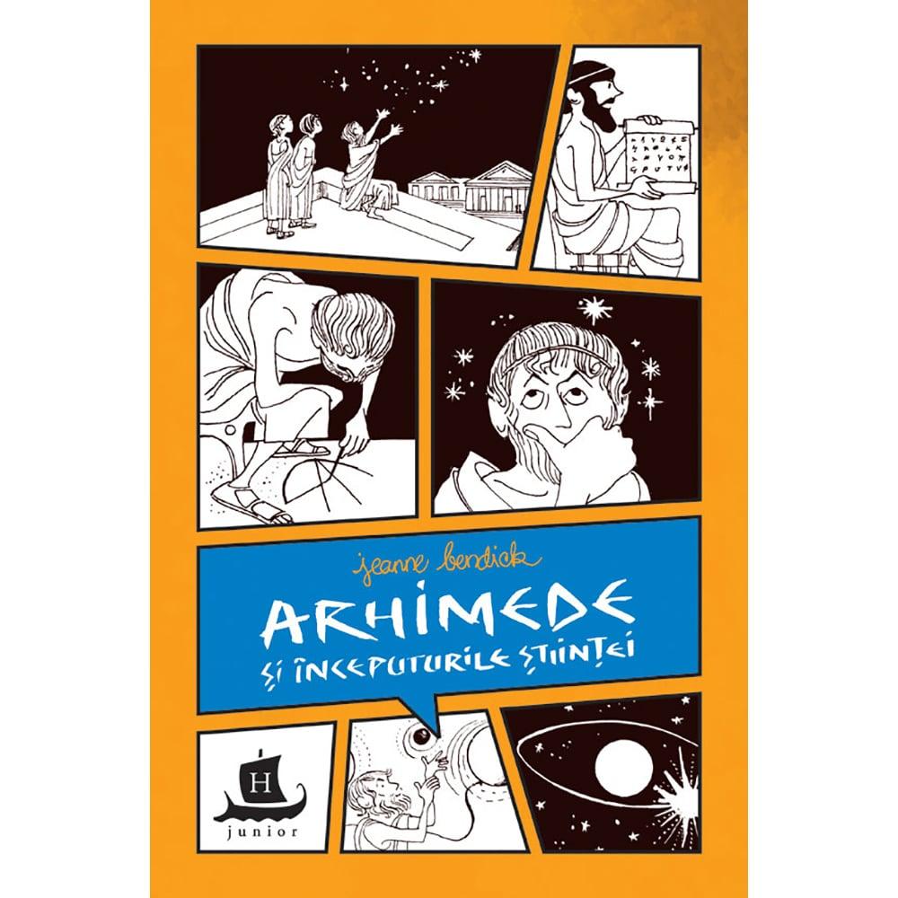 Carte Editura Humanitas, Arhimede si inceputurile stiintei, Jeanne Bendick imagine 2021