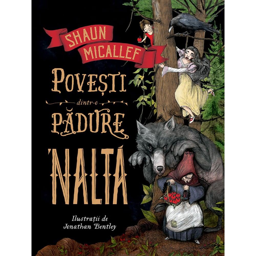 Carte Editura Humanitas, Povesti dintr-o padure inalta, Shaun Micaleff
