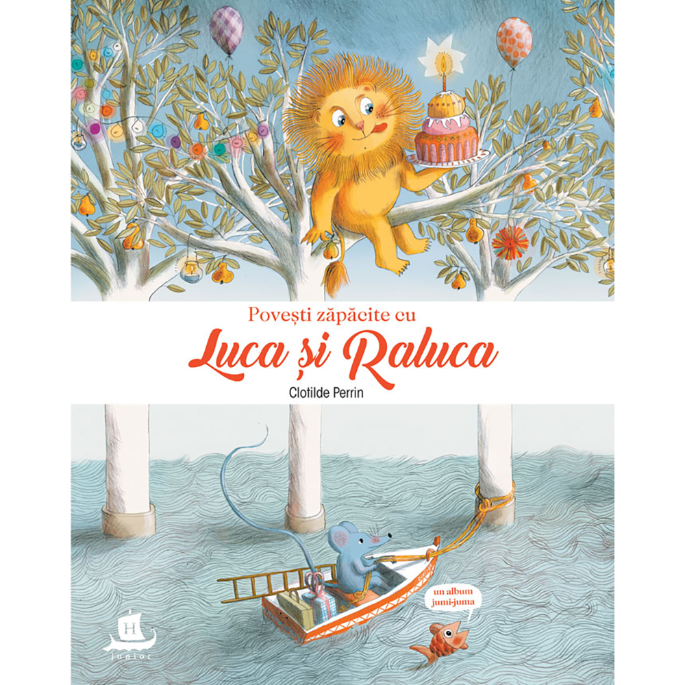 Carte Editura Humanitas, Povesti zapacite cu Luca si Raluca, Clotilde Perrin