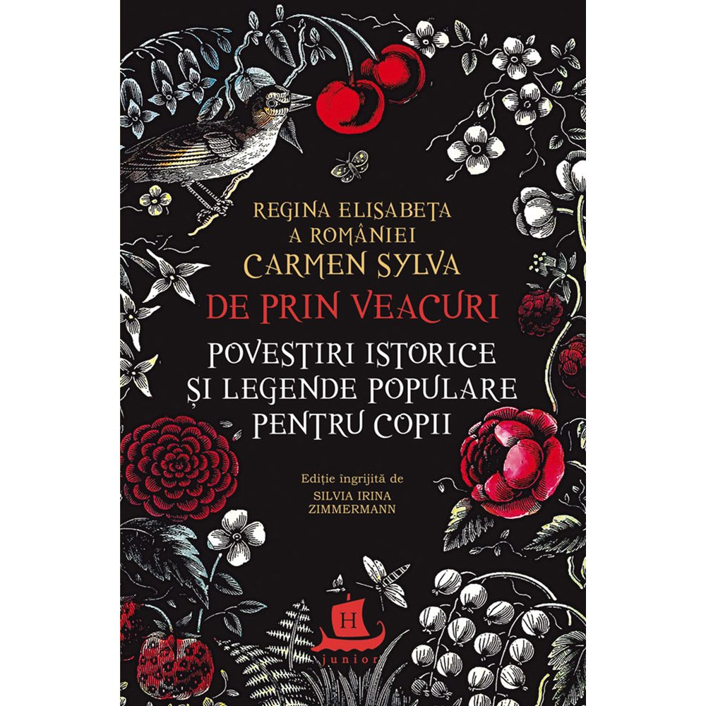 Carte Editura Humanitas, De prin veacuri: Povestiri istorice si legende, Carmen Sylva