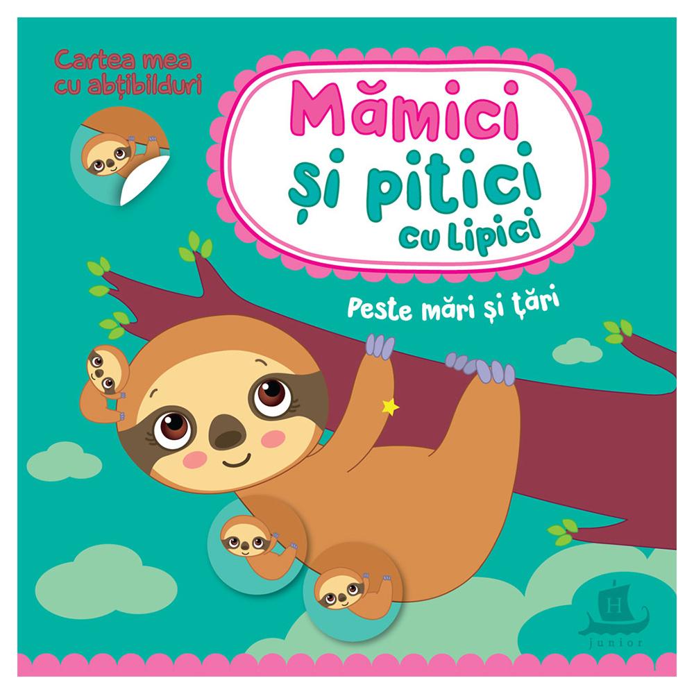 Carte Editura Humanitas, Mamici si pitici cu lipici. Peste mari si tari, Ilona Bumblauskiene