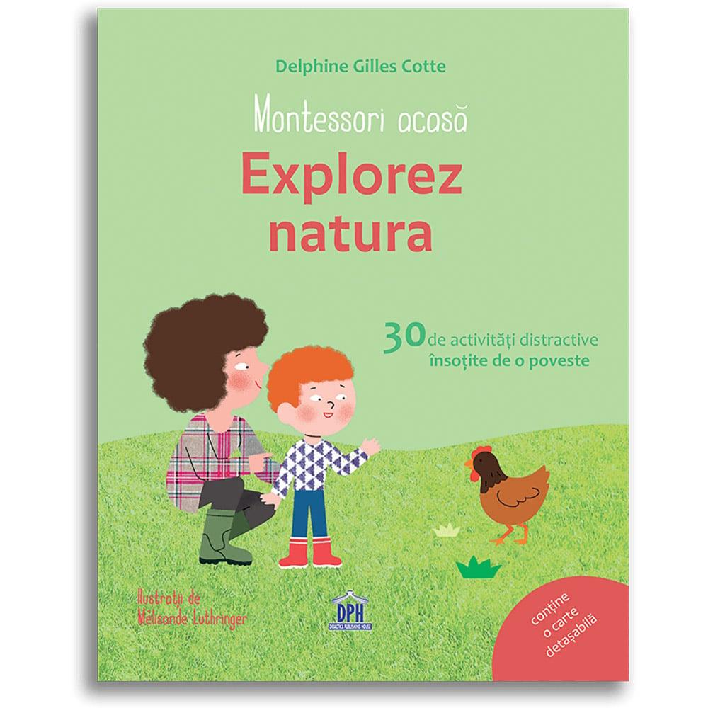 Editura DPH, Montessori acasa: Explorez natura - 30 de activitati distractive insotite de o poveste imagine 2021