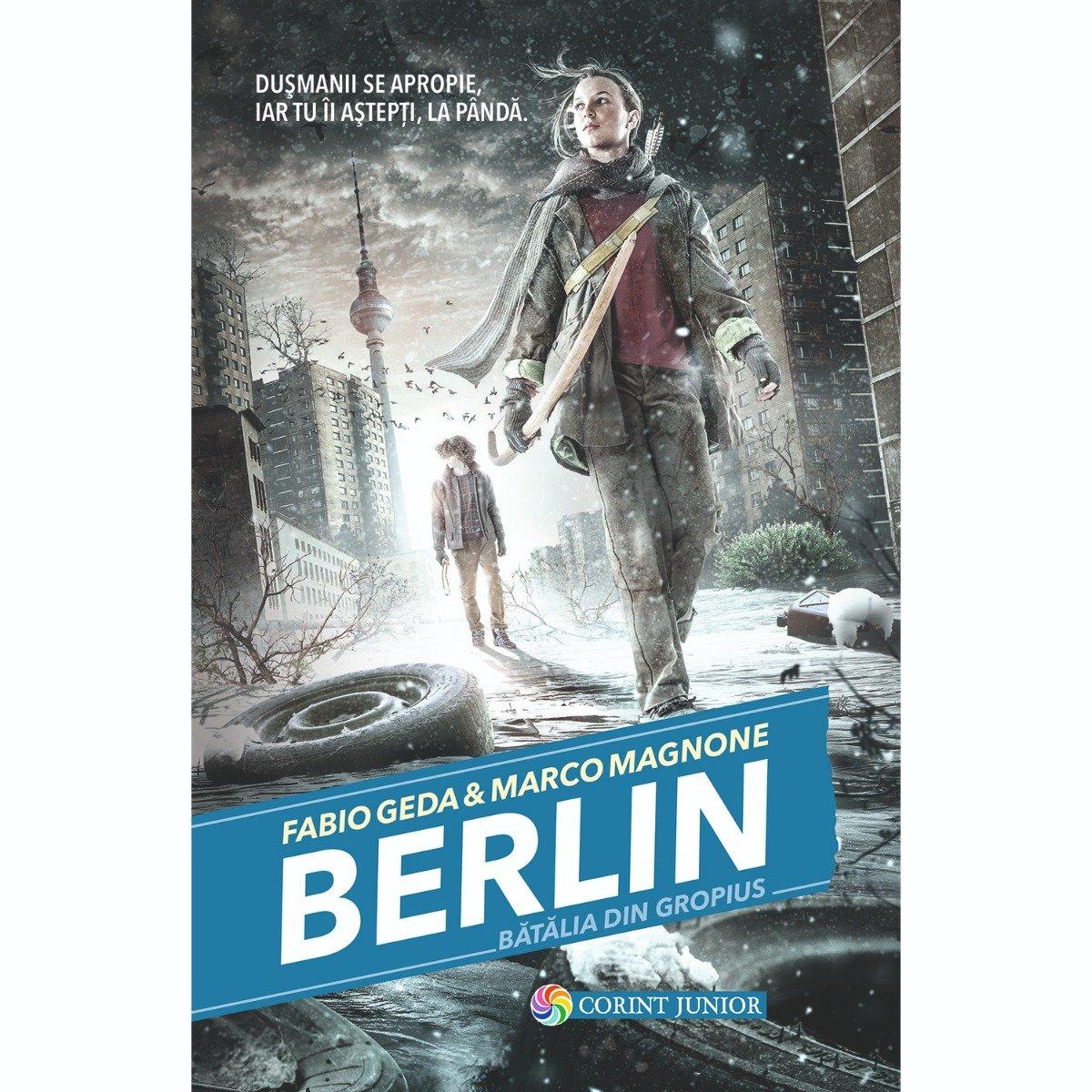 Carte Editura Corint, Berlin vol.III Batalia din Gropius, Fabio Geda, Marco Magnone