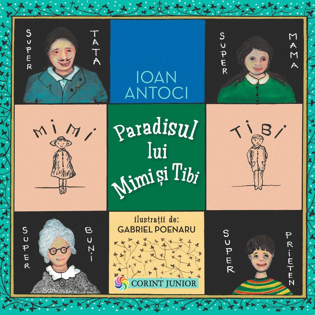 Carte Editura Corint, Paradisul lui Mimi si Tibi, Ioan Antoci