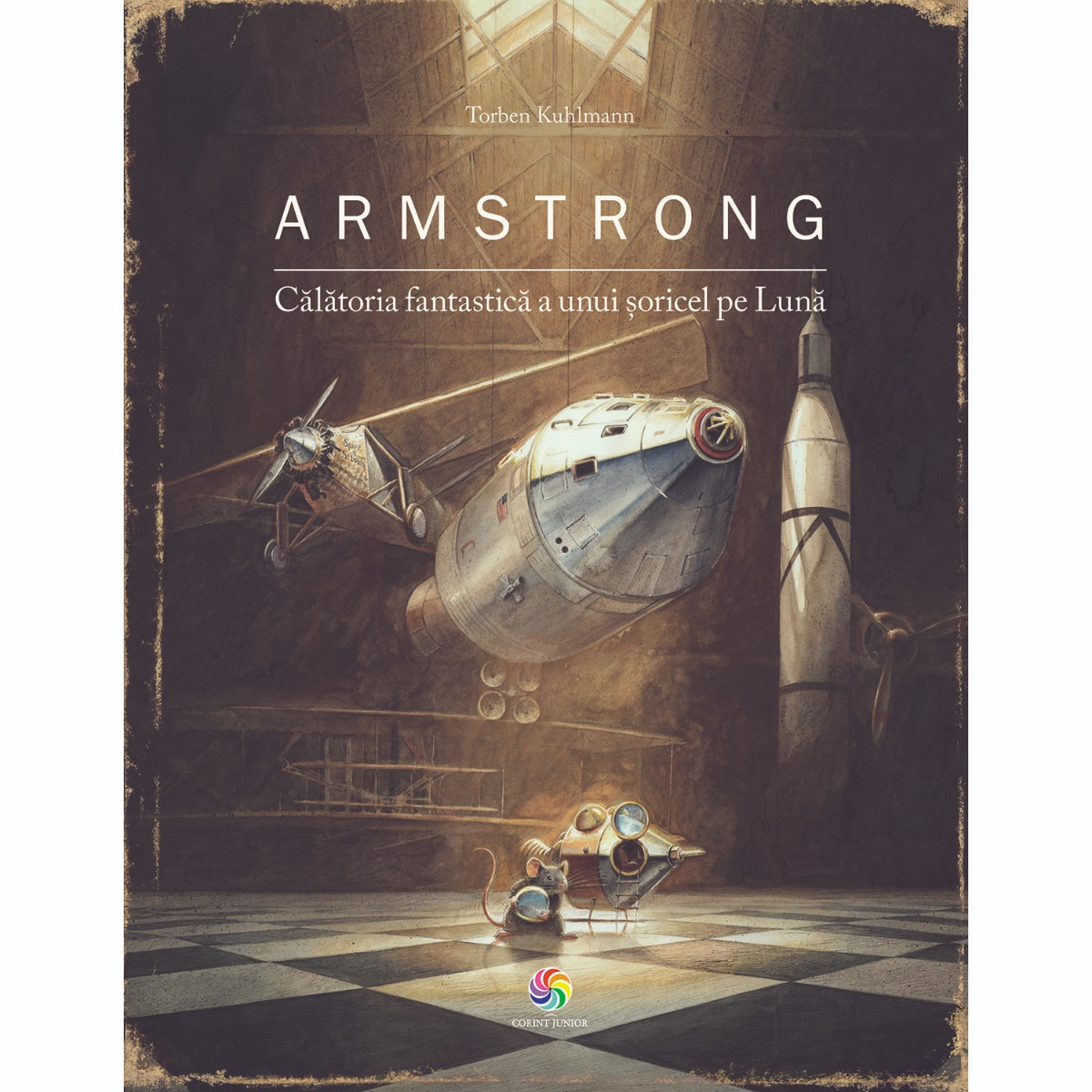 Carte Editura Corint, Armstrong. Calatoria fantastica a unui soricel pe luna, Torben Kuhlmann