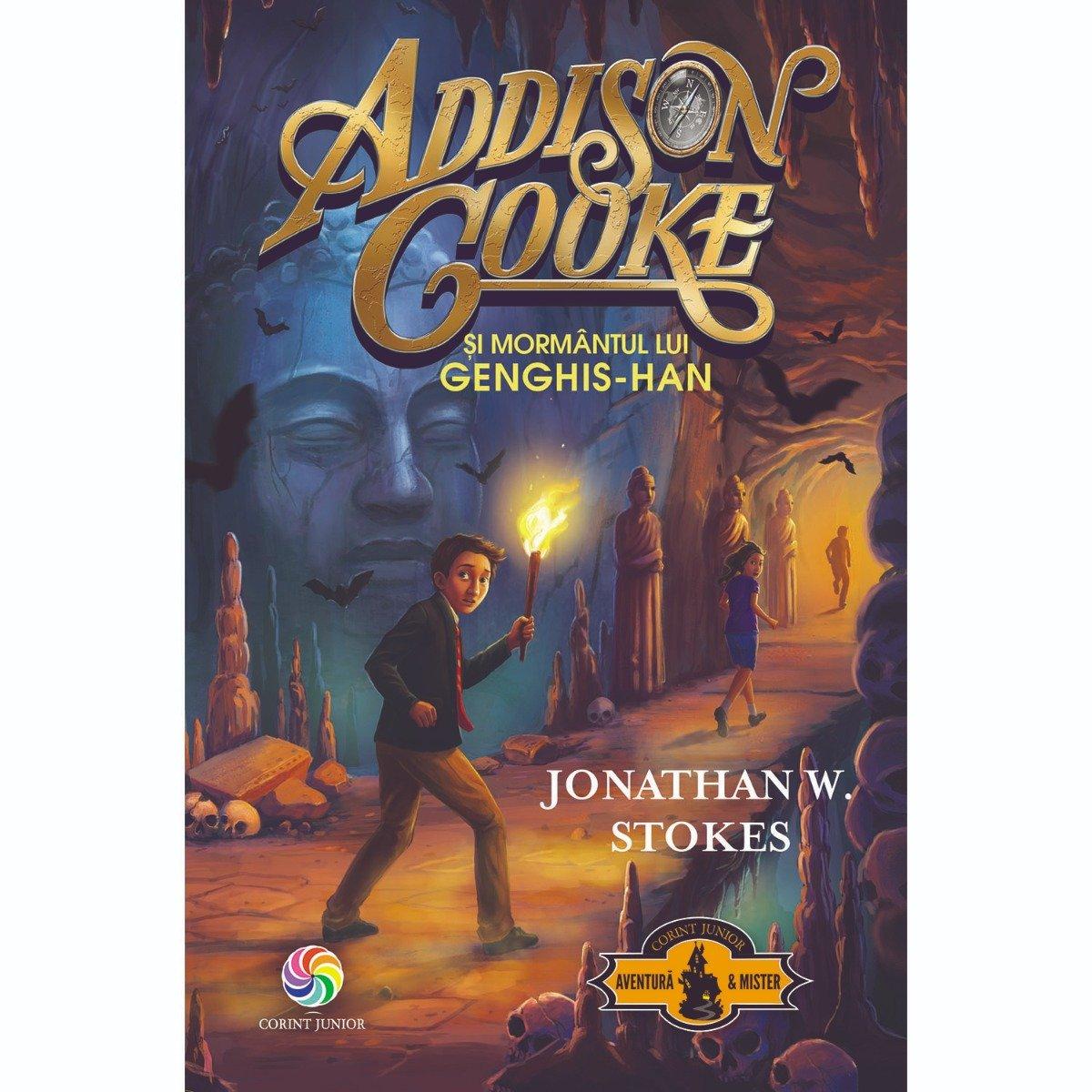 Carte Editura Corint, Addison Cooke si mormantul lui Genghis-Han vol.2, Jonathan W. Stokes