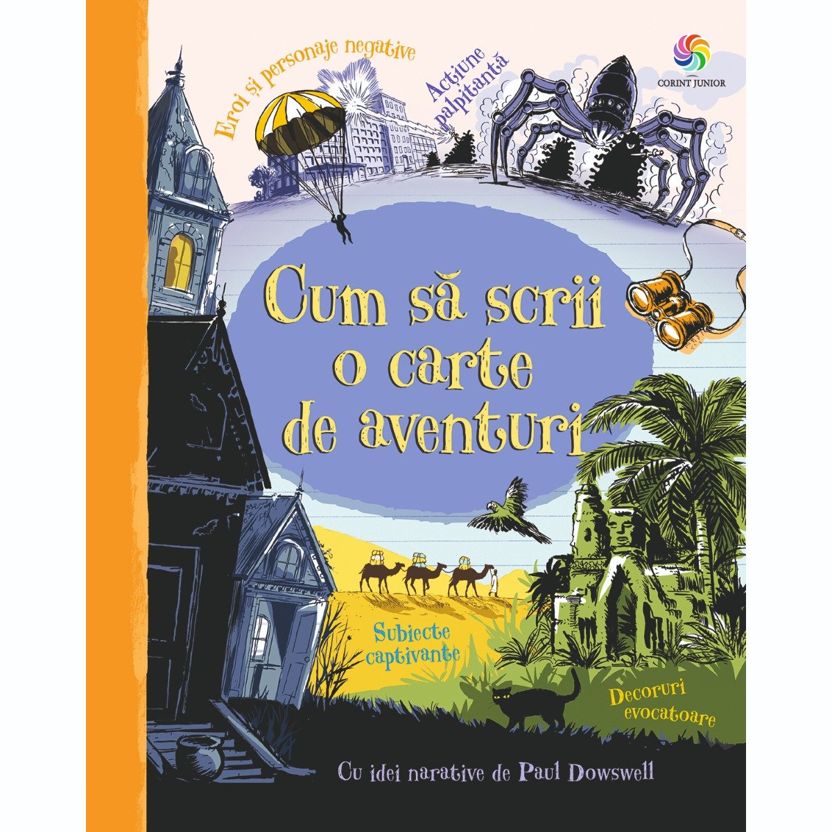Carte Editura Corint, Cum sa scrii o carte de aventuri, Paul Dowswell