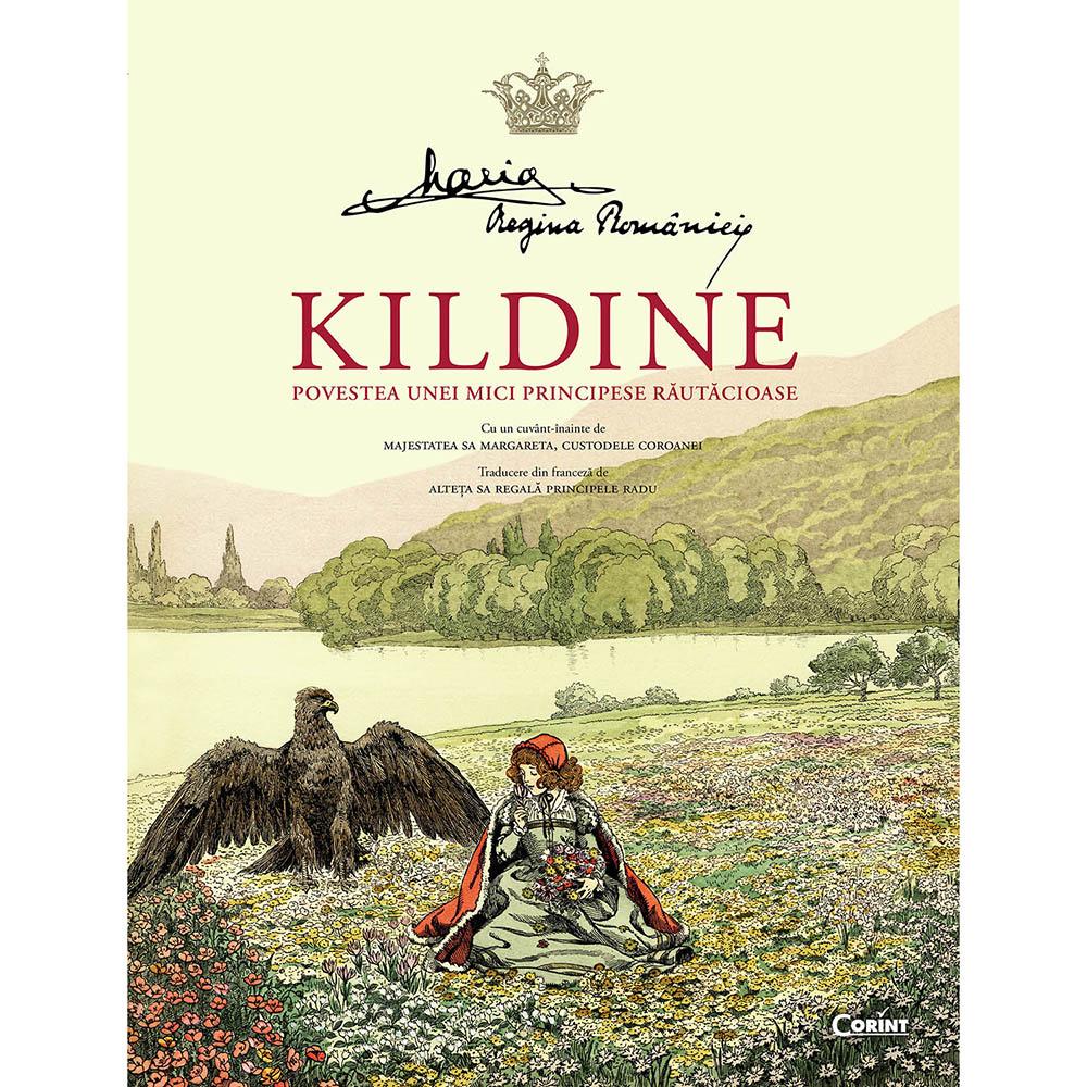 Carte Editura Corint, Kildine. Povestea unei mici principese rautacioase