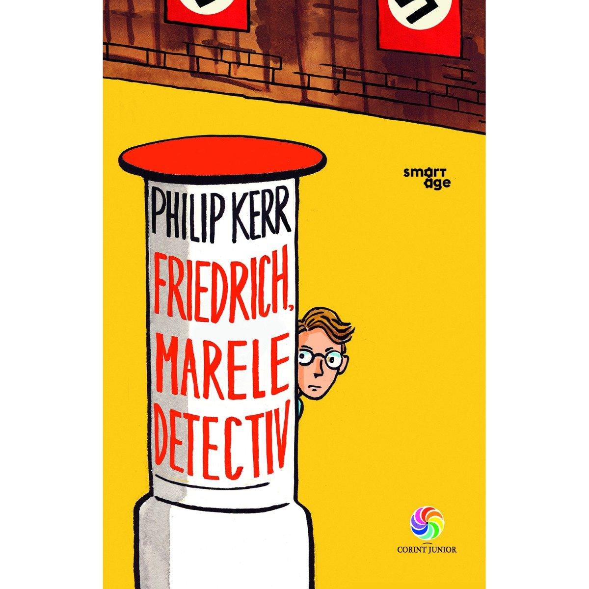 Carte Editura Corint, Friedrich, marele detectiv, Philip Kerr