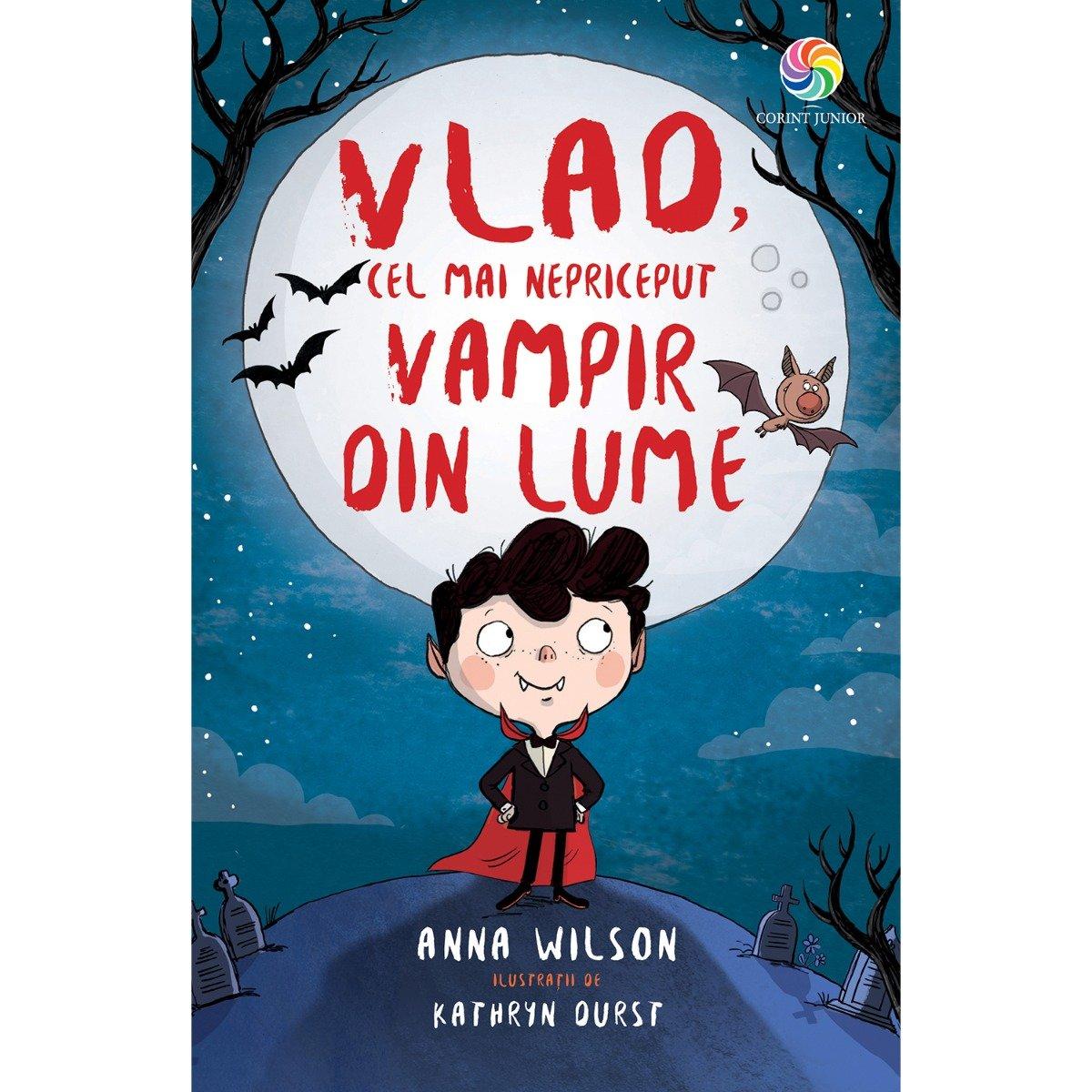 Carte Editura Corint, Vlad, cel mai nepriceput vampir din lume, Anna Wilson