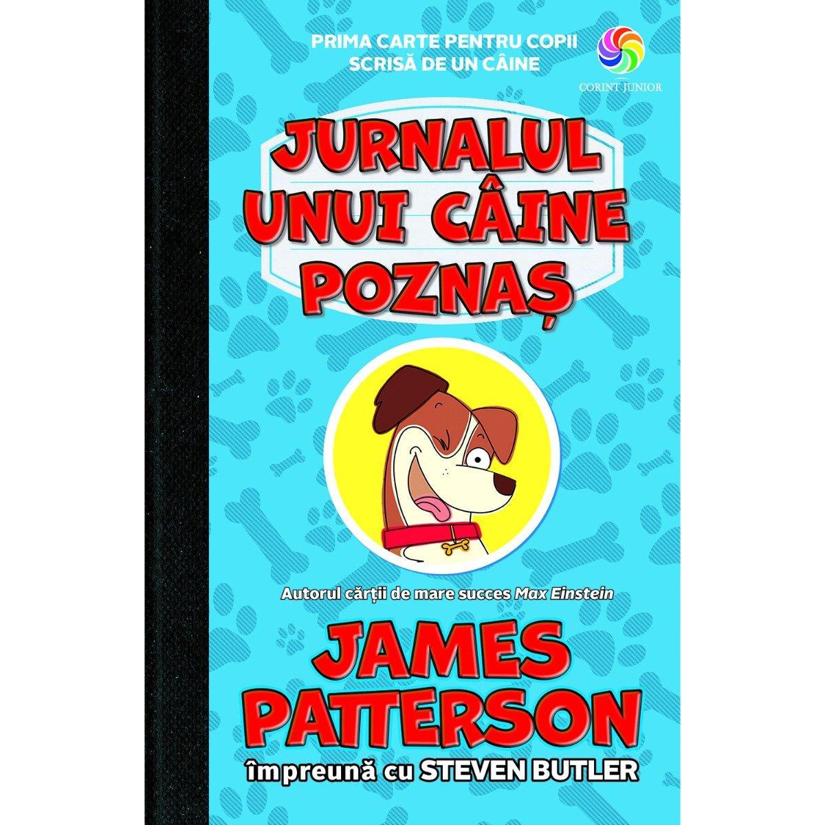 Carte Editura Corint, Jurnalul unui caine poznas, James Patterson, Steven Butler