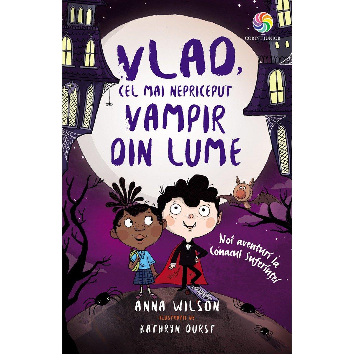 Carte Editura Corint, Vlad, cel mai nepriceput vampir vol.II Noi aventuri la conacul suferintei, Anna Wilson