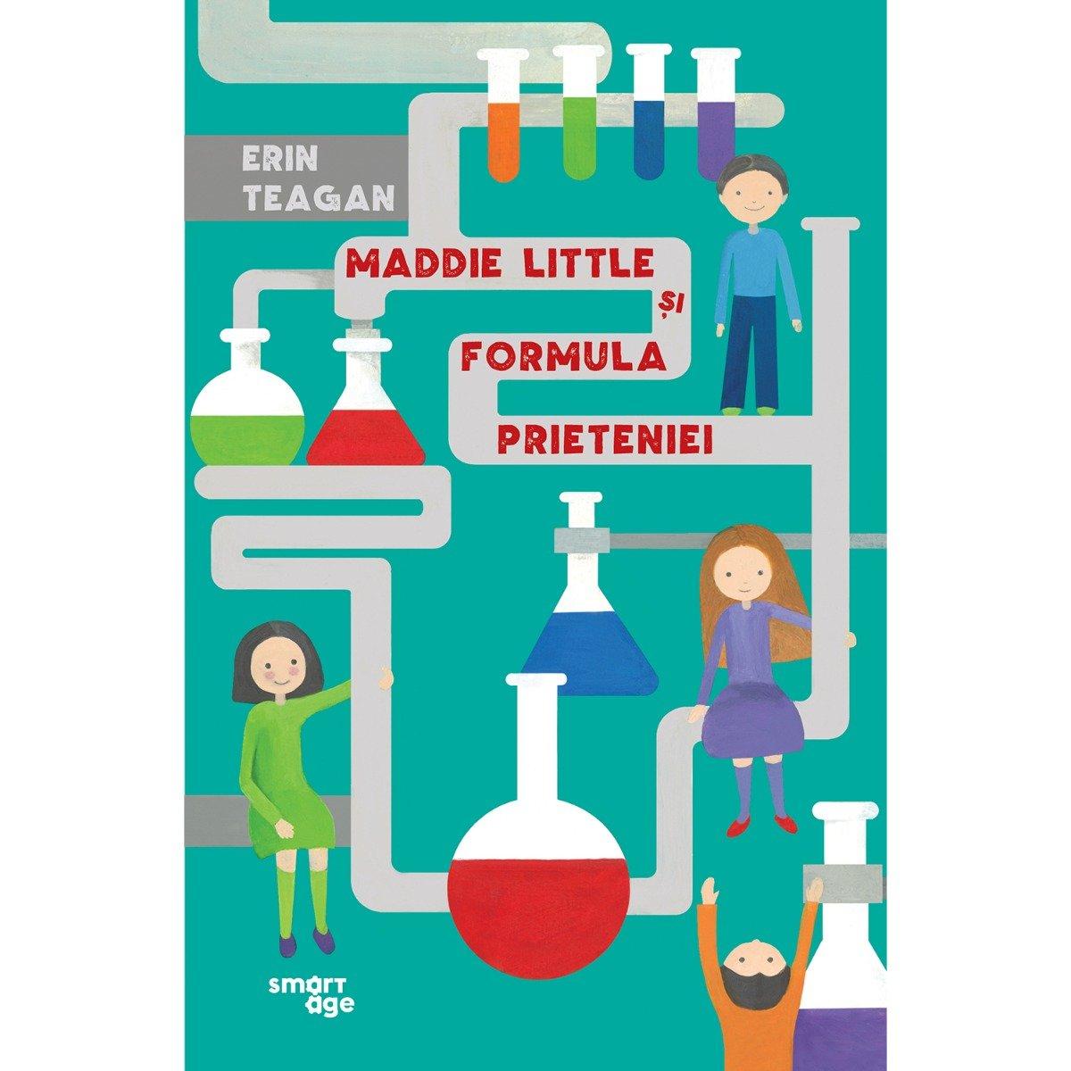 Carte Editura Corint, Maddie Little si formula prieteniei, Erin Teagan