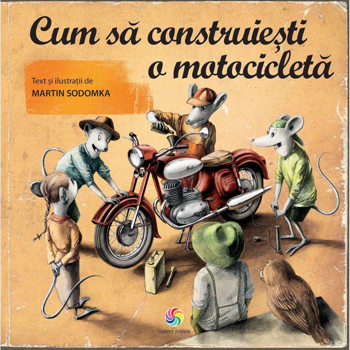 Carte Editura Corint, Cum sa construiesti o motocicleta , Martin Sodomka