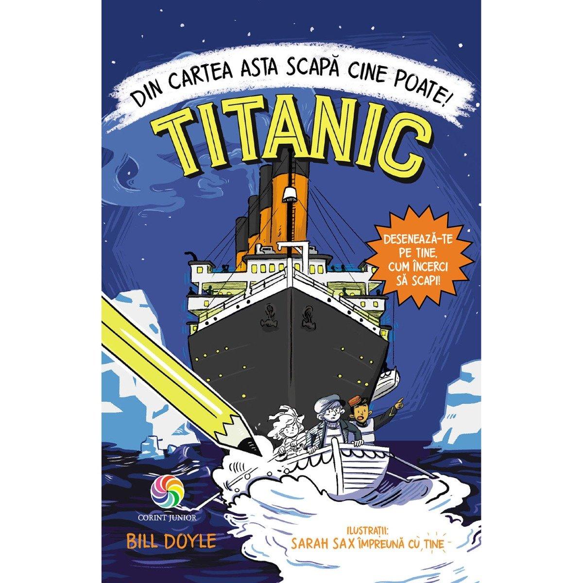 Carte Editura Corint, Titanic. Din cartea asta scapa cine poate! Bill Doyle