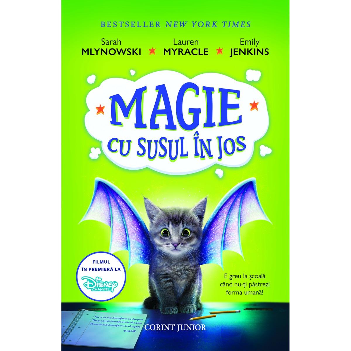 Carte Editura Corint, Magie cu susul in jos, Sarah Mlynowski, Lauren Myracle, Emily Jenkins