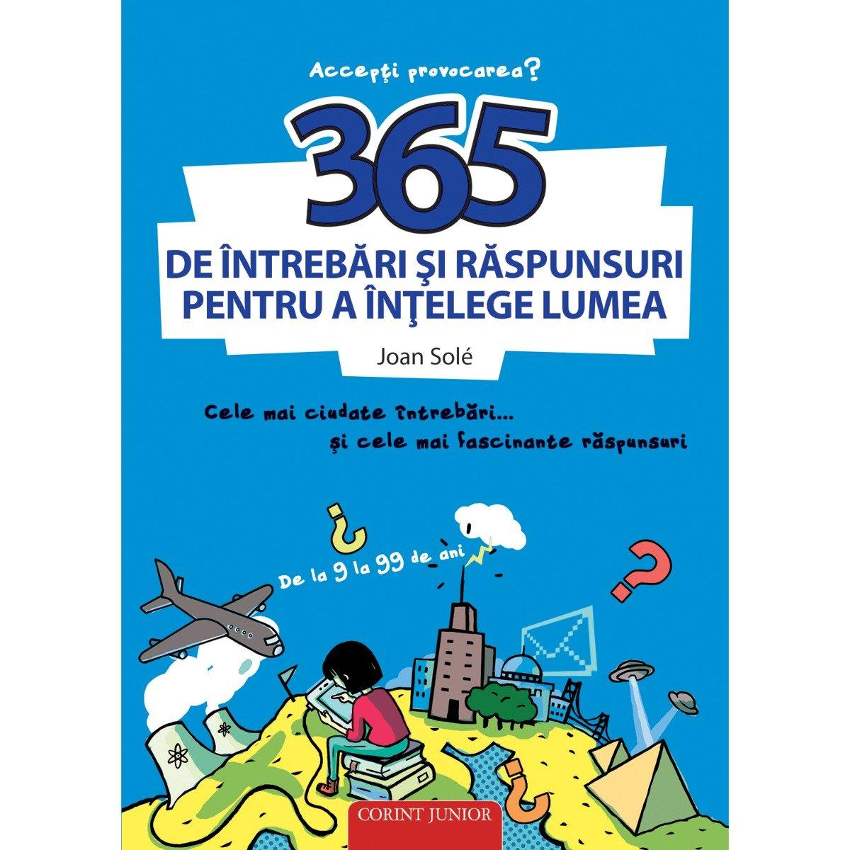Carte Editura Corint, 365 de intrebari si raspunsuri pentru a intelege lumea, Joan Sole