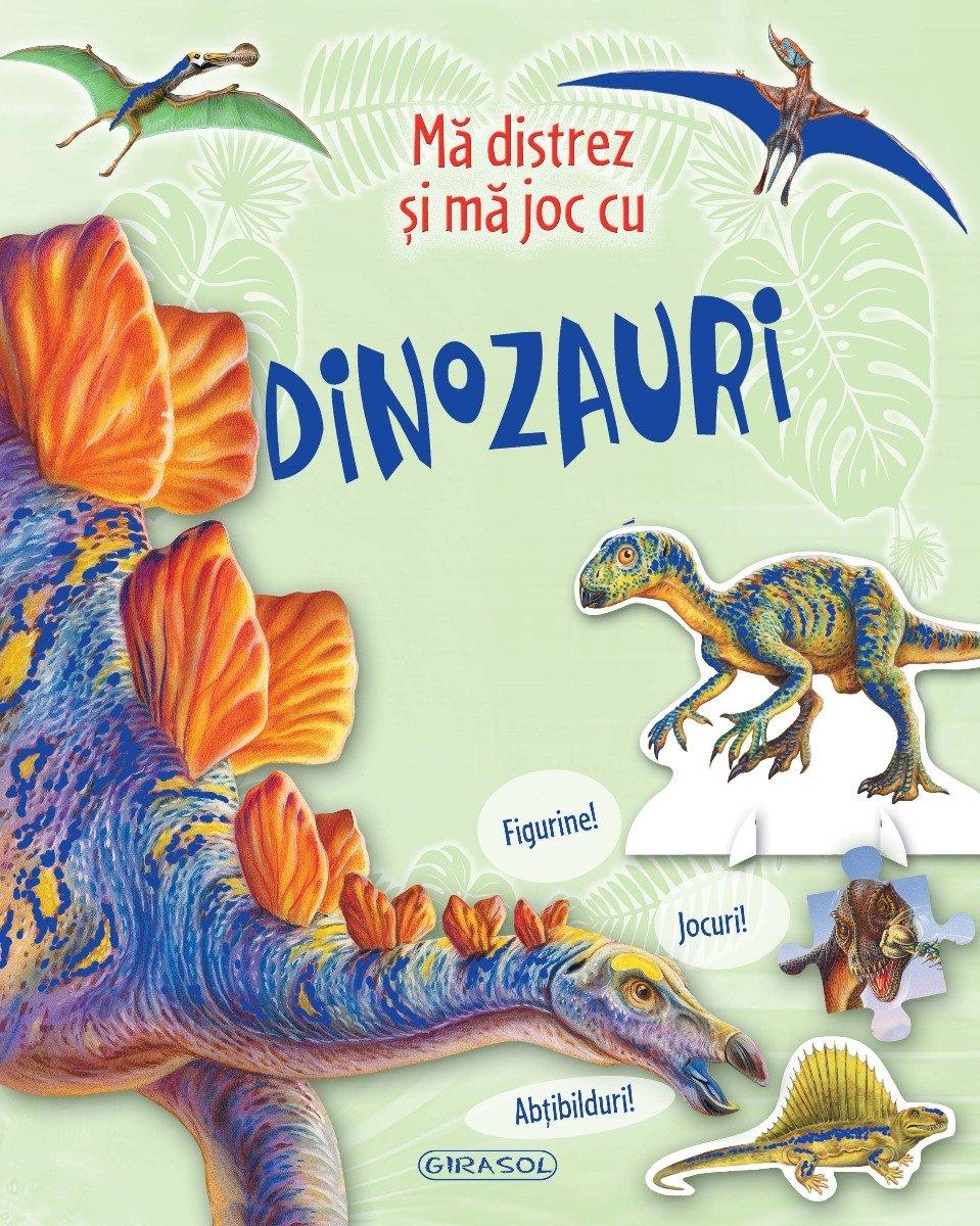 Carte Girasol - Ma distrez si ma joc cu dinozauri