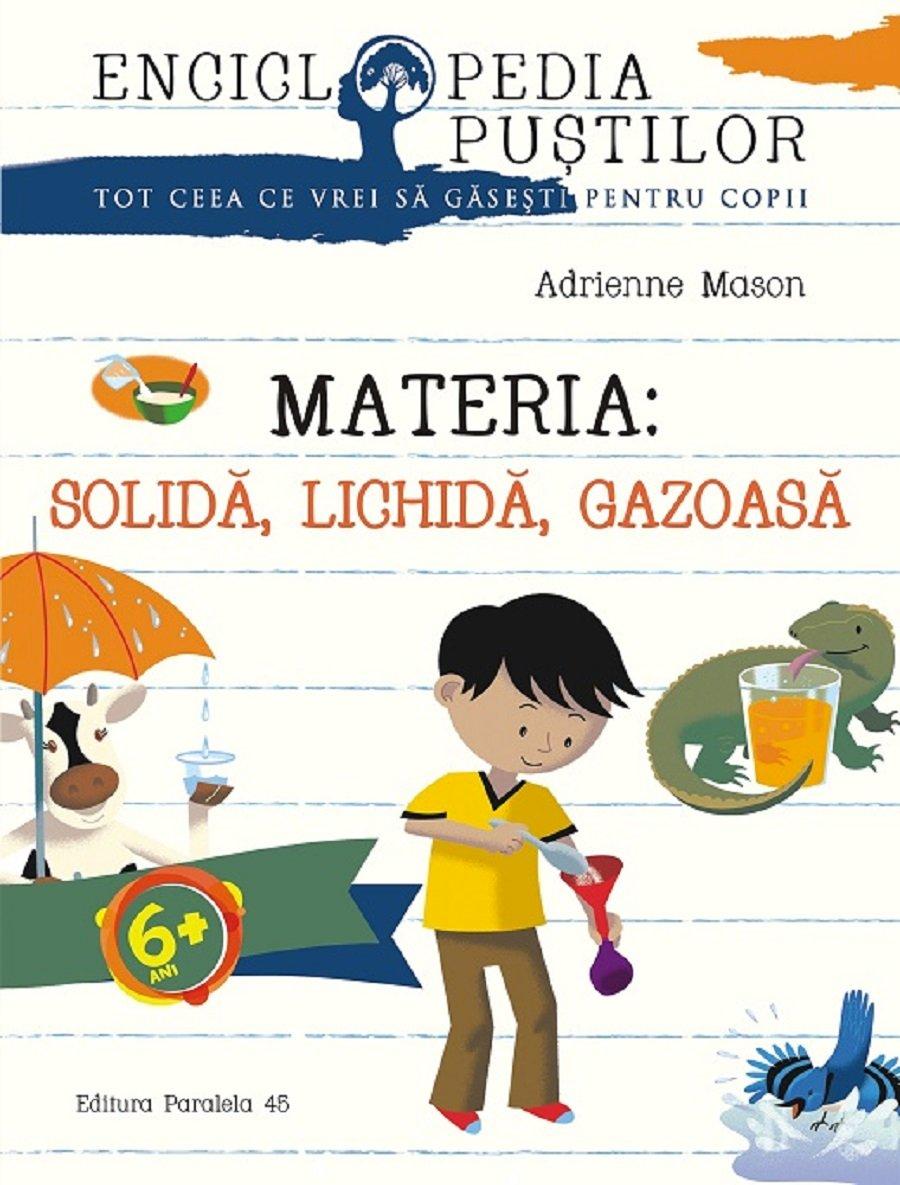 Materia. Solida, lichida, gazoasa, Adrienne Mason