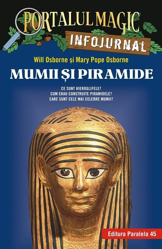 Mumii si piramide. Infojurnal, Will Osborne, Mary Pope Osborne