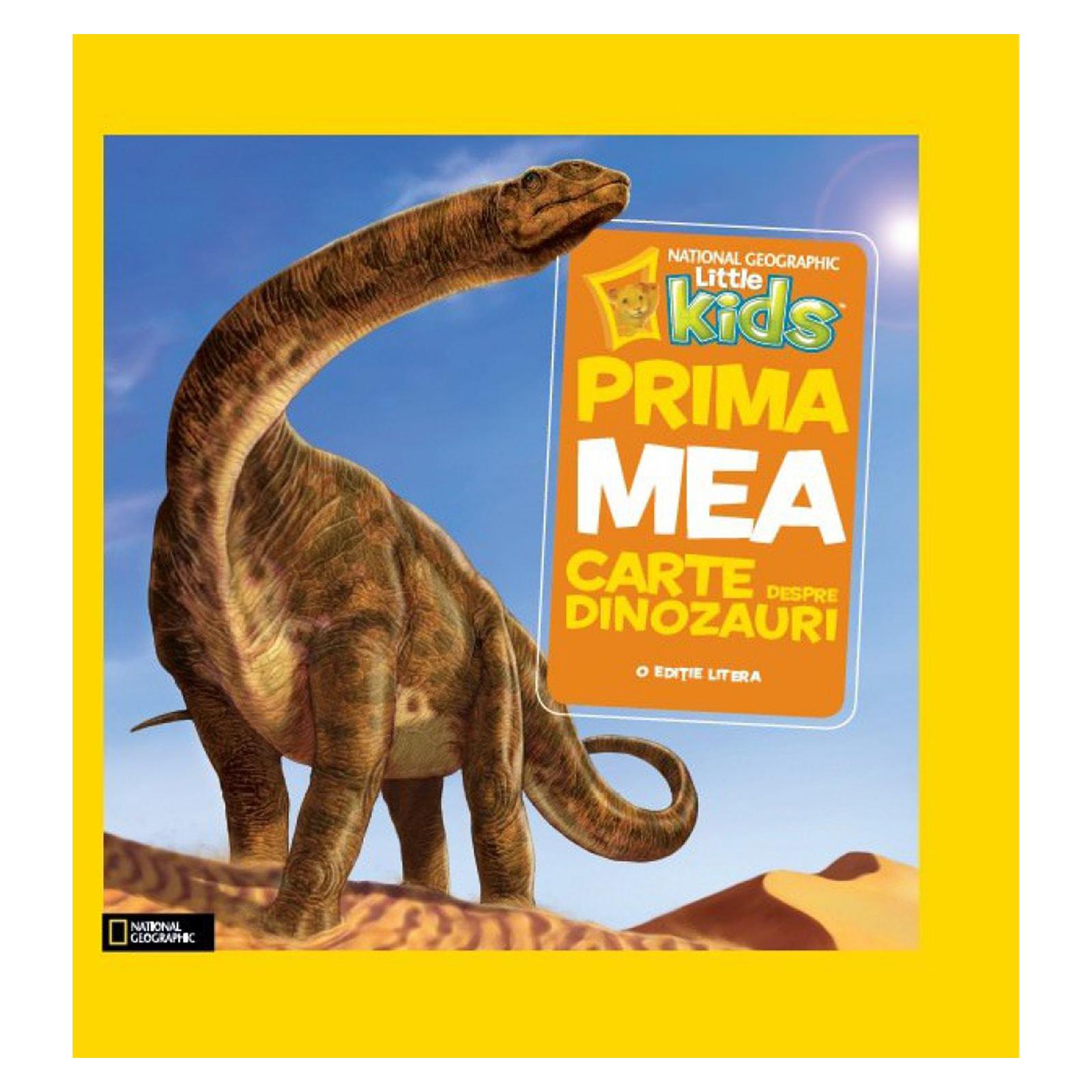 national geographic little kids - prima mea carte despre dinozauri