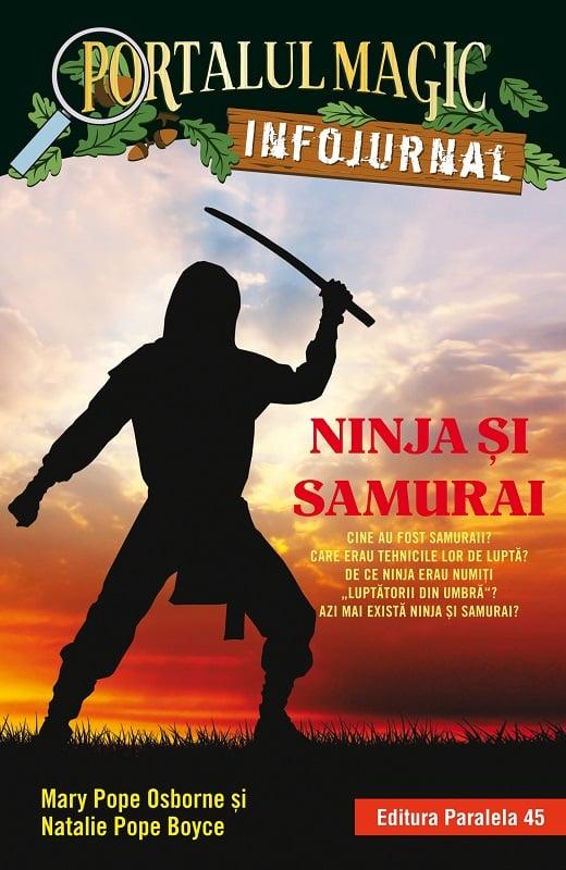 Ninja si samurai. Infojurnal, Will Osborne, Mary Pope Osborne