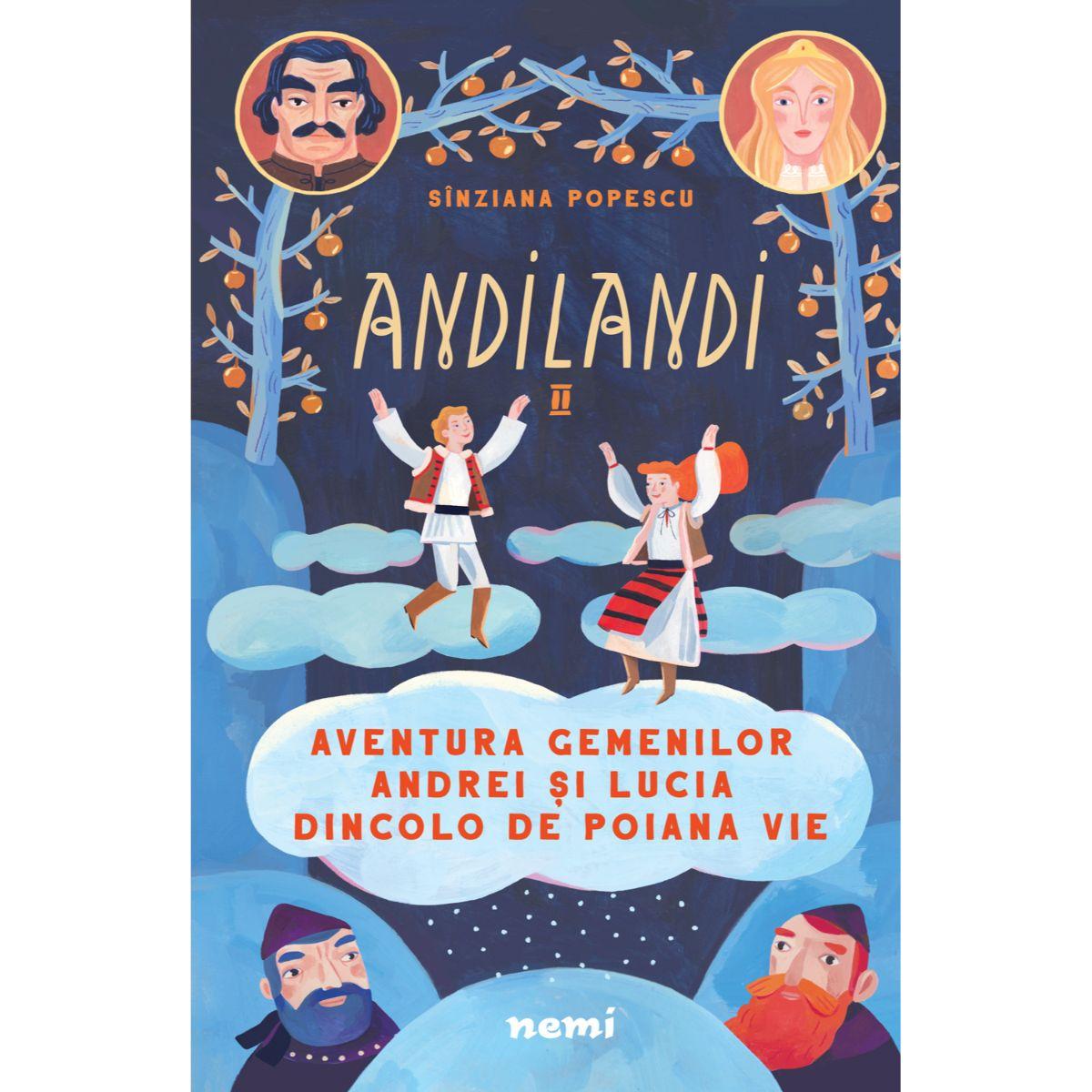 Aventura gemenilor Andrei si Lucia dincolo de Poiana Vie, Sinziana Popescu