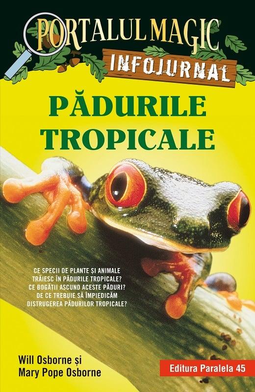 Padurile tropicale. Infojurnal, Will Osborne, Mary Pope Osborne