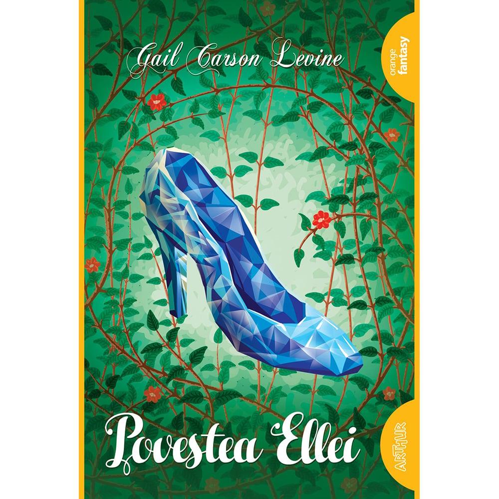 Carte Editura Arthur, Povestea Ellei, Gail Carson Levine