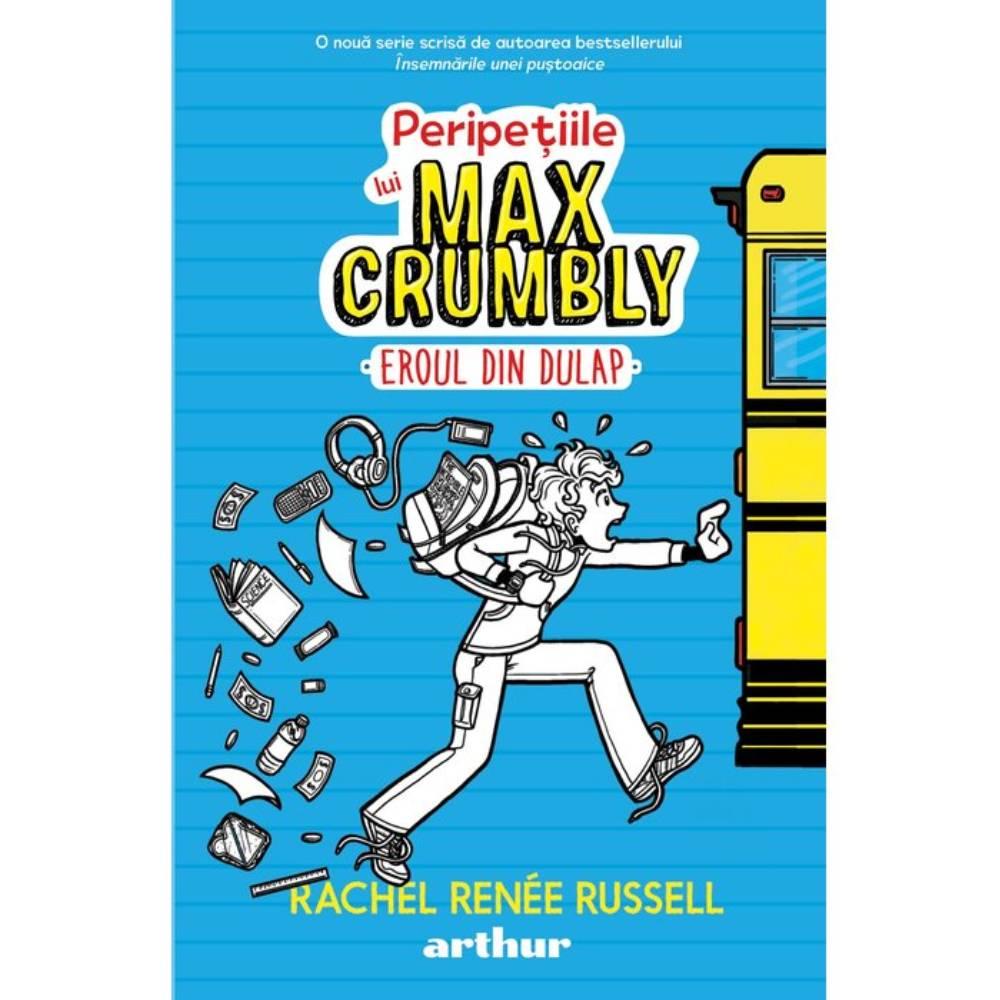 Peripetiile lui Max Crumbly I: Eroul din dulap, Rachel Renée Russell
