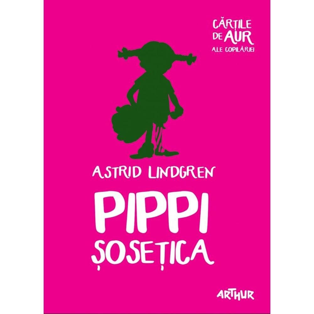 Carte Editura Arthur, Pippi Sosetica, Astrid Lindgren imagine 2021